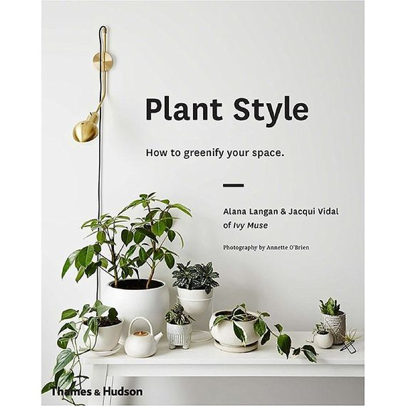 Plant Style How To Greenify Your Space Book at The Wedding Shop